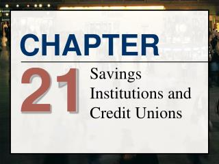 Savings Institutions and Credit Unions