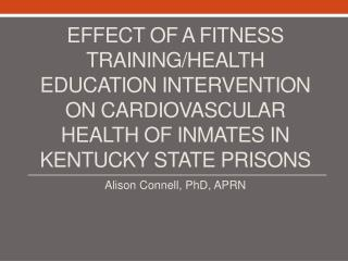 Effect of a fitness training/health education intervention on cardiovascular health of inmates in Kentucky state prison
