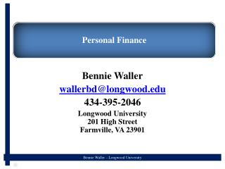 Bennie Waller wallerbd@longwood.edu 434-395-2046 Longwood University 201 High Street Farmville, VA 23901