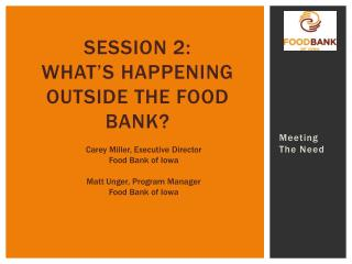 Session 2: What's Happening  OutSIDE  the Food Bank?