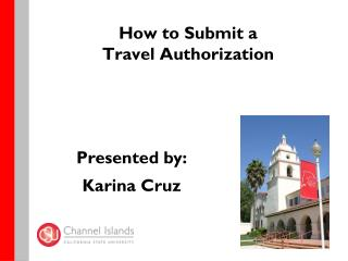 How to Submit a  Travel Authorization