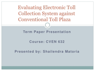 Evaluating Electronic Toll Collection System against Conventional Toll Plaza