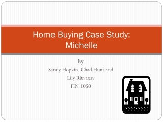 Home Buying Case Study:  Michelle