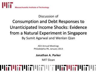 Discussion of Consumption and Debt Responses to Unanticipated Income Shocks: Evidence from a Natural Experiment in Sing