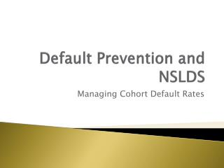 Default Prevention and NSLDS