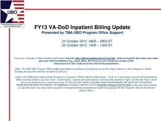 FY13 VA-DoD Inpatient Billing Update Presented by TMA UBO Program Office Support