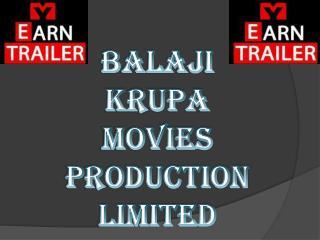 BALAJI KRUPA MOVIES PRODUCTION LIMITED