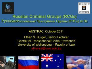 Russian Criminal Groups (RCGs) Русские / Российскые П реступн ые Группы  ( РПГы ) In Oz