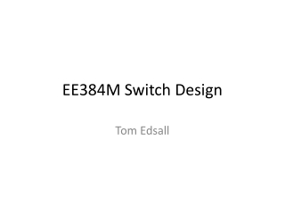 EE384M Switch Design