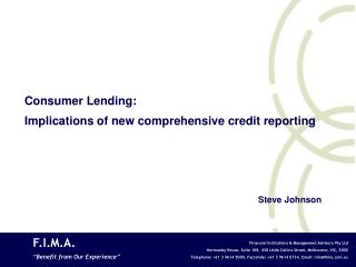 Consumer Lending: Implications of new comprehensive credit reporting Steve Johnson