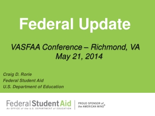 Federal  Update VASFAA  Conference � Richmond, VA May 21,  2014