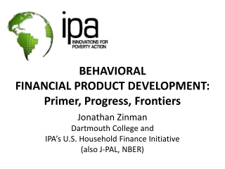BEHAVIORAL FINANCIAL PRODUCT DEVELOPMENT: Primer, Progress, Frontiers