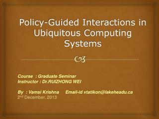 Policy-Guided Interactions in  Ubiquitous  Computing Systems