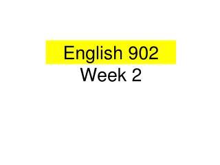 English  902 Week 2