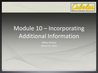 Module 10 – Incorporating Additional Information