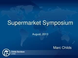 Supermarket  Symposium August, 2013