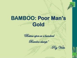 BAMBOO:  Poor Man's Gold
