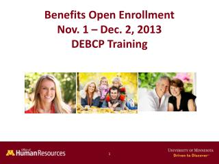 Benefits Open Enrollment Nov.  1  � Dec.  2,  2013 DEBCP Training