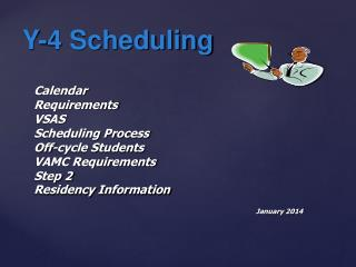 Calendar Requirements VSAS Scheduling Process Off-cycle Students VAMC Requirements Step 2 Residency  Information