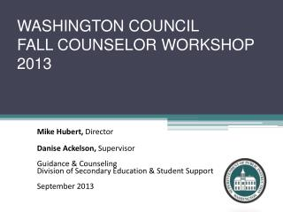 WASHINGTON COUNCIL  FALL COUNSELOR WORKSHOP 2013