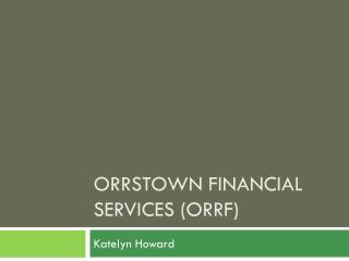 Orrstown  Financial services ( orrf )