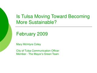 is tulsa moving toward becoming more sustainable  february 2009  mary mcintyre coley  city of tulsa communication offi