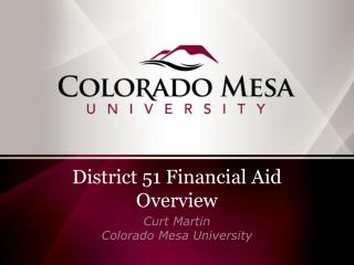 District 51 Financial Aid Overview