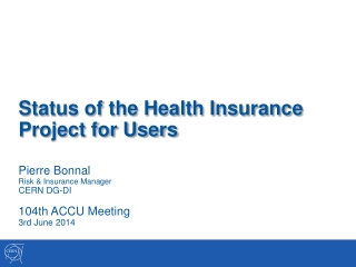 Status of the Health Insurance Project for Users