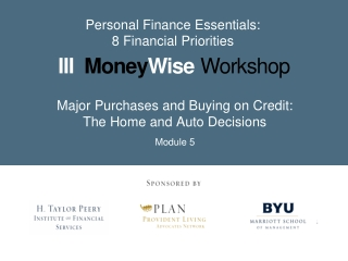 Major Purchases and Buying on Credit: The Home and Auto Decisions