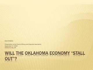 "Will the Oklahoma economy ""stall out""?"