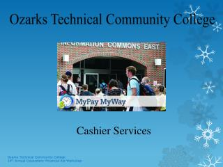 Ozarks Technical Community College 14 th  Annual Counselors' Financial Aid Workshop