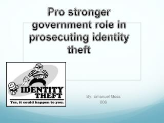 Pro stronger government role in prosecuting identity theft