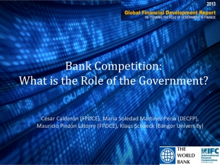 Bank Competition: What is the Role of the Government?