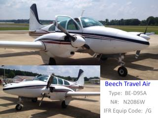 Beech Travel Air  Type:  BE-D95A N#:   N2086W IFR Equip Code:  /G