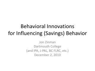 Behavioral Innovations for Influencing (Savings) Behavior