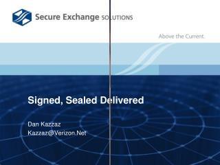 Signed, Sealed Delivered