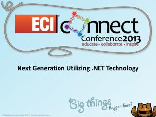 Next  Generation Utilizing  . NET Technology