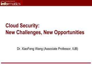 Cloud Security:  New Challenges, New Opportunities