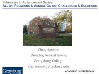 Chris Harmon Director, Annual Giving Gettysburg College charmon@gettysburg.edu