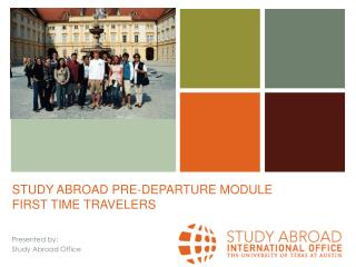 STUDY ABROAD  PRE-DEPARTURE  MODULE FIRST TIME TRAVELERS