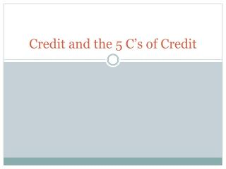 Credit and the 5 C�s of Credit