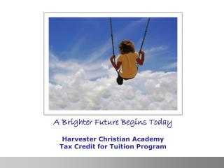 A  Brighter Future Begins Today Harvester  Christian Academy  Tax Credit for Tuition Program