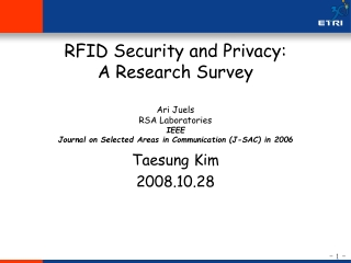 RFID Security  and Privacy: A Research Survey Ari  Juels RSA Laboratories IEEE Journal on Selected Areas in Communicati