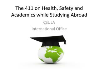 The 411 on Health, Safety and Academics while Studying Abroad