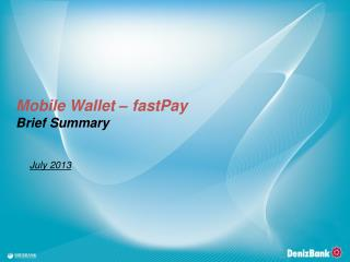 Mobile  Wallet �  fastPay Brief Summary