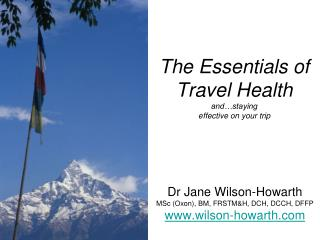 The Essentials of Travel Health  and…staying effective on your trip
