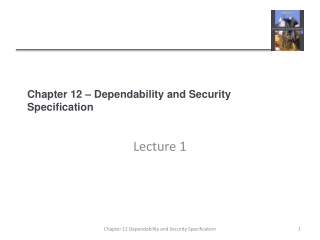 Chapter 12 � Dependability and Security Specification