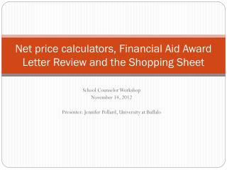 Net price calculators, Financial Aid Award Letter Review and the Shopping Sheet