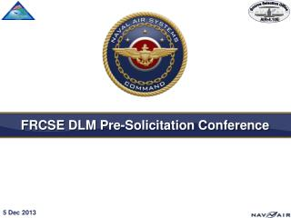 FRCSE DLM Pre-Solicitation Conference
