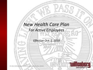New Health Care Plan  For Active Employees  Effective Oct. 1, 2010